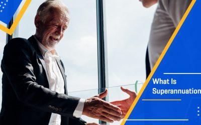 What Is Superannuation?